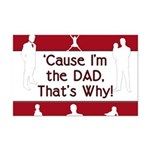 Cause I'm the Dad That's Why Mini Poster Print