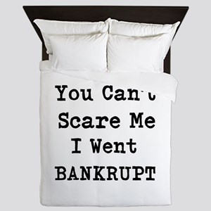 You Cant Scare Me I Went Bankrupt Queen Duvet