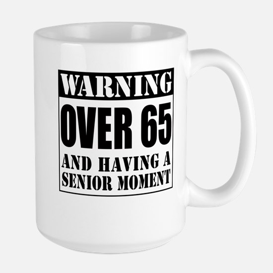 Over 65 Senior Moment Drinkware Mugs