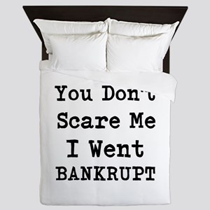 You Dont Scare Me I Went Bankrupt Queen Duvet