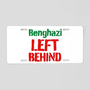 Benghazi Left Behind Aluminum License Plate