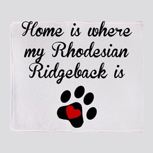 Home Is Where My Rhodesian Ridgeback Is Throw Blan