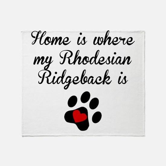 Home Is Where My Rhodesian Ridgeback Is Throw Blan