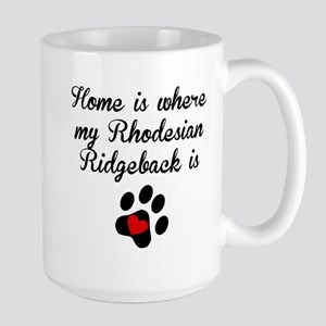 Home Is Where My Rhodesian Ridgeback Is Mugs