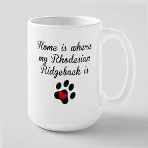 Home Is Where My Rhodesian Ridgeback Is Mugs