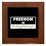 Freedom is Everything Framed Tile