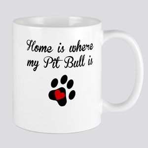 Home Is Where My Pit Bull Is Mugs