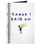 Cause I Said So Journal