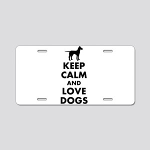 Keep calm and love dogs Aluminum License Plate
