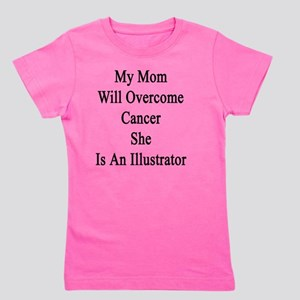 My Mom Will Overcome Cancer She Is An I Girl's Tee