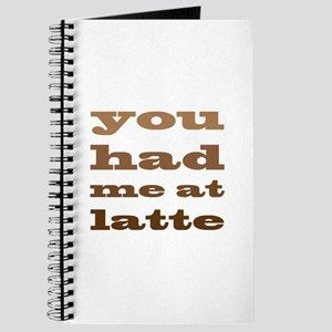 Had Me At Latte Journal