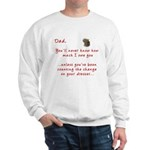Dad you'll Never Know Sweatshirt