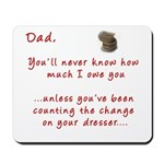 Dad you'll Never Know Mousepad