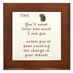 Dad you'll Never Know Framed Tile