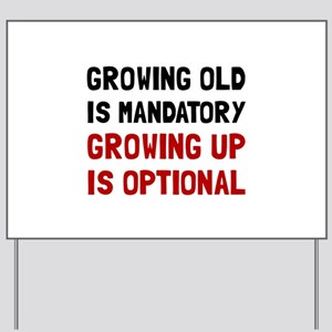 Growing Up Optional Yard Sign