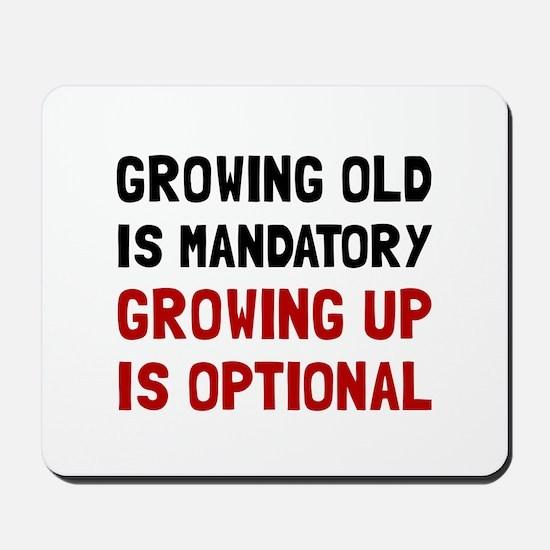 Growing Up Optional Mousepad