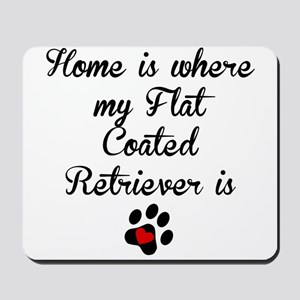 Home Is Where My Flat-Coated Retriever Is Mousepad