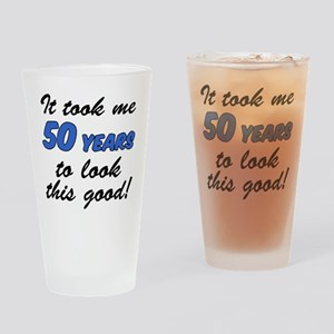 50 Years To Look This Good Drinking Glass