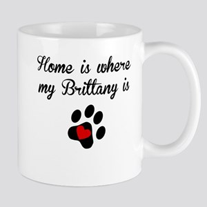 Home Is Where My Brittany Is Mugs
