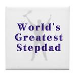 World's Greatest Stepdad Tile Coaster