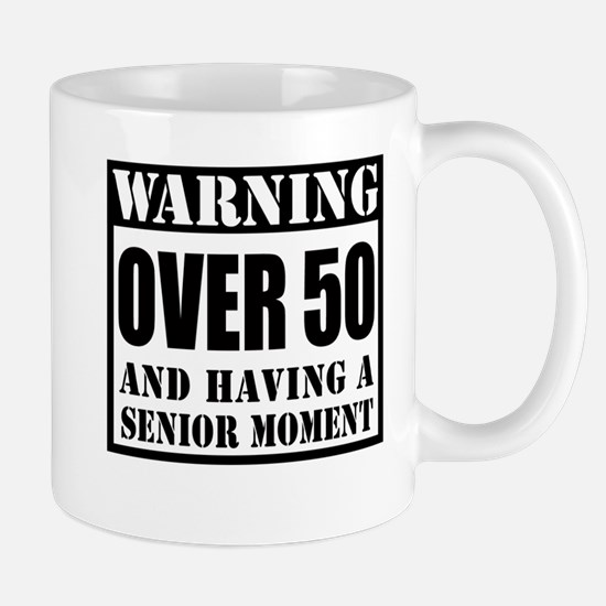 Over 50 Senior Moment Drinkware Mugs