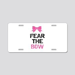 Fear the bow Aluminum License Plate