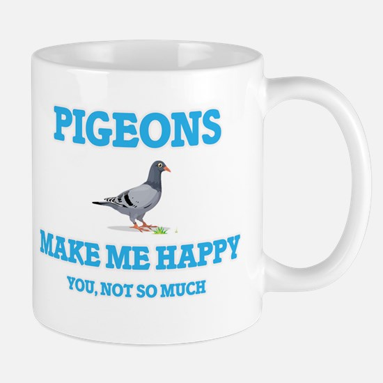 Pigeons Make Me Happy Mugs