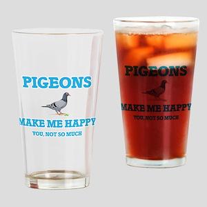 Pigeons Make Me Happy Drinking Glass