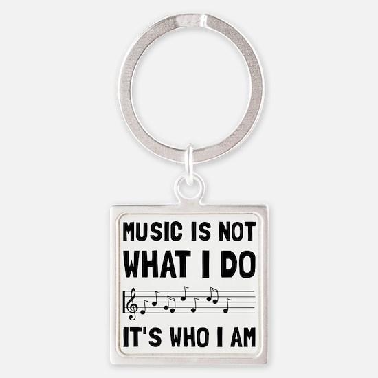 Music Who I Am Keychains