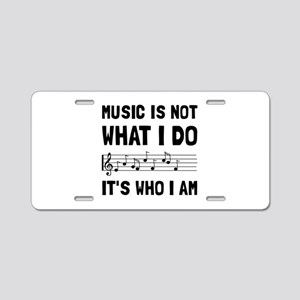 Music Who I Am Aluminum License Plate