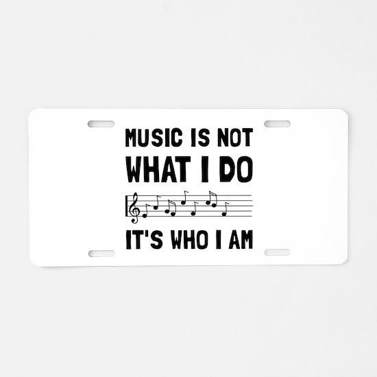 Music Who I Am Aluminum License Plate