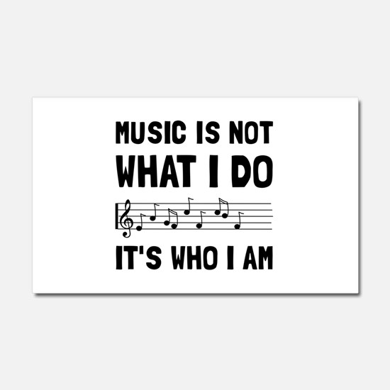 Music Who I Am Car Magnet 20 x 12