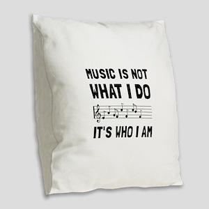 Music Who I Am Burlap Throw Pillow