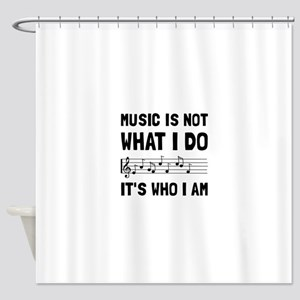 Music Who I Am Shower Curtain
