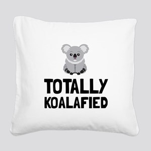 Totally Koalafied Square Canvas Pillow