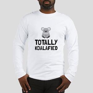 Totally Koalafied Long Sleeve T-Shirt