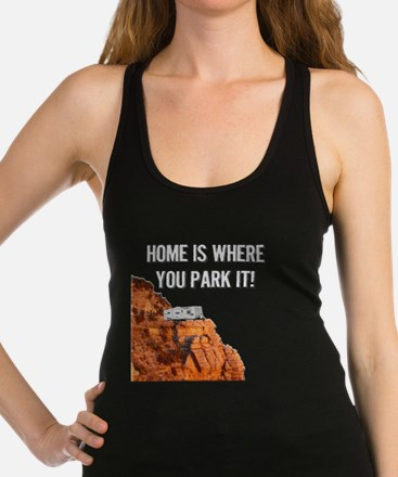 Home Is Where You Park It - Tra Racerback Tank Top