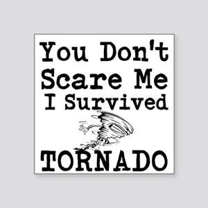 You Dont Scare Me I Survived Tornado Sticker