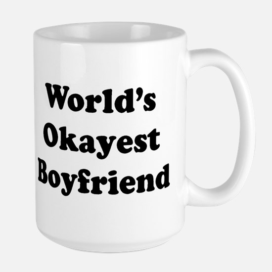 Worlds Okayest Boyfriend Mugs