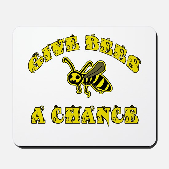Give Bees a Chance Mousepad