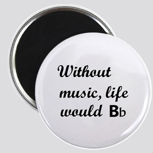 Without Music, Life Would Bb (Be Flat) Magnets