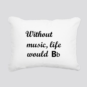 Without Music, Life Would Bb (Be Flat) Rectangular