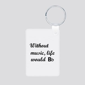Without Music, Life Would Bb (Be Flat) Keychains