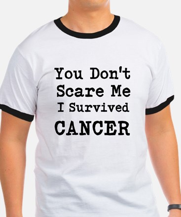 You Dont Scare Me I Survived Cancer T-Shirt