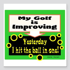 My Golf Is Improving/Jane Swan/ Square Car Magnet