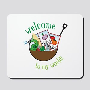 Welcome To My World Mousepad