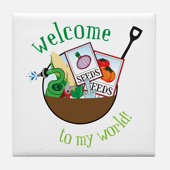 Welcome To My World Tile Coaster
