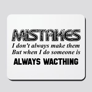 Mistakes - Someone is Always Watching Mousepad