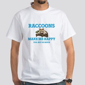 Raccoons Make Me Happy T-Shirt