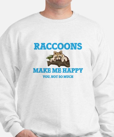 Raccoons Make Me Happy Sweatshirt